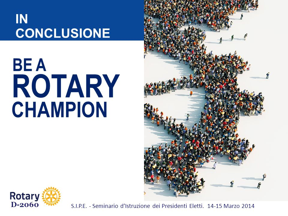 ROTARY CHAMPION BE A IN CONCLUSIONE D-2060