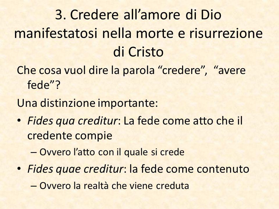 3. Credere all'amore di Dio manifestatosi nella morte e risurrezione di Cristo