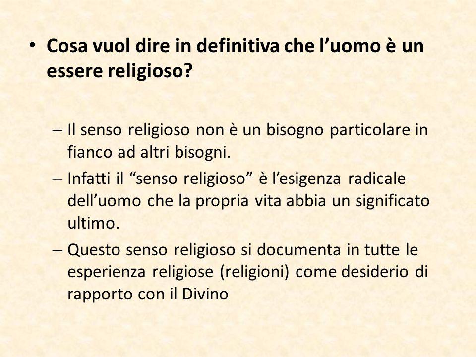 Cosa vuol dire in definitiva che l'uomo è un essere religioso