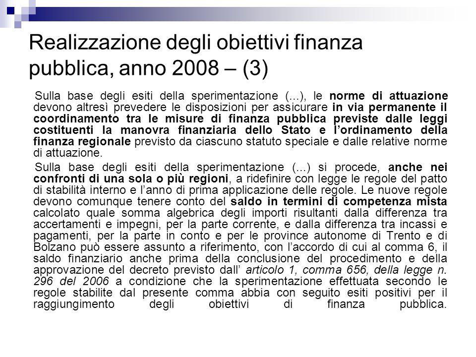 Realizzazione degli obiettivi finanza pubblica, anno 2008 – (3)