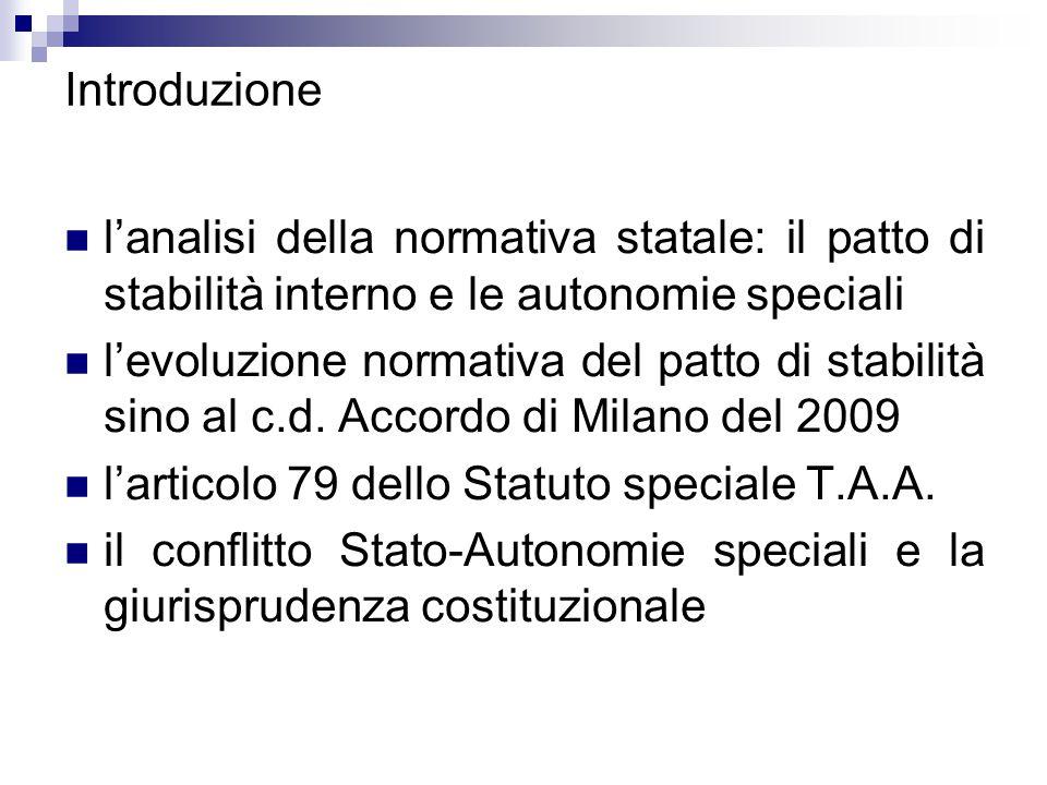 Introduzione l'analisi della normativa statale: il patto di stabilità interno e le autonomie speciali.
