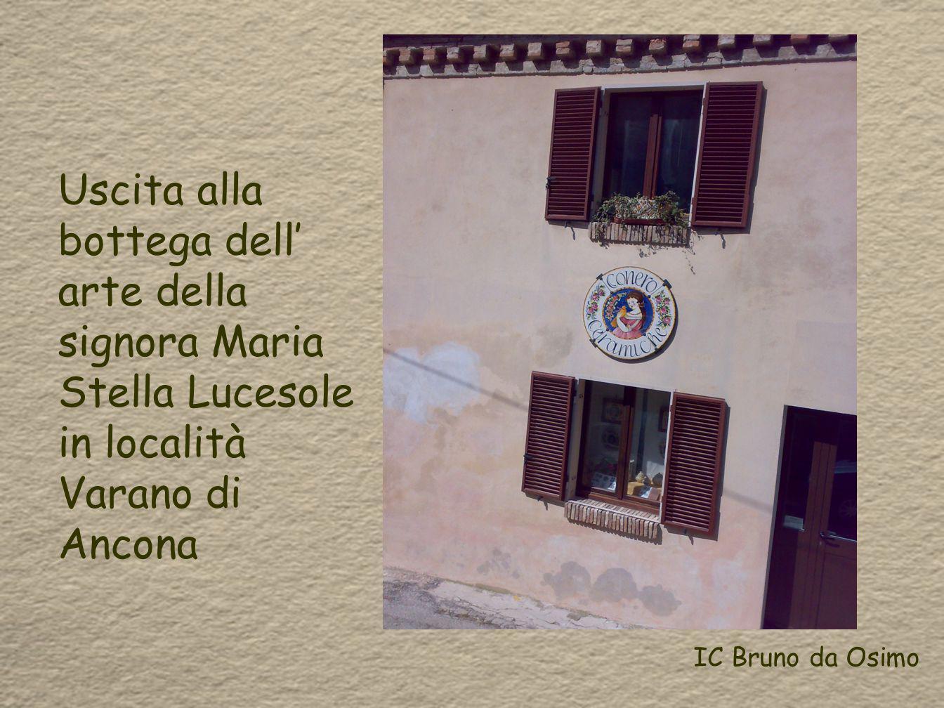 Uscita alla bottega dell' arte della signora Maria Stella Lucesole in località Varano di Ancona