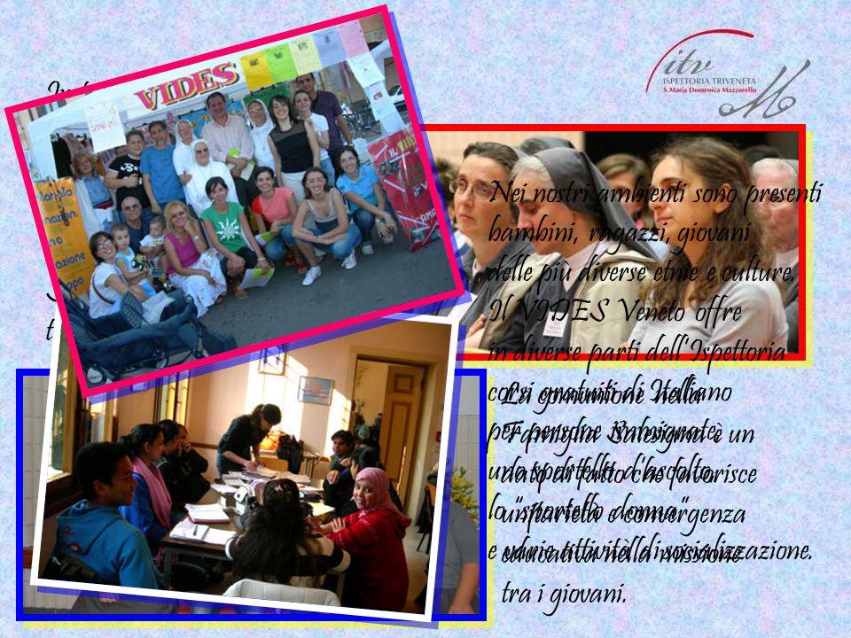 In tutta l'Ispettoria si cura da anni la formazione della Comunità Educante e si cerca di collaborare con tutti i gruppi della Famiglia Salesiana presenti nel territorio.