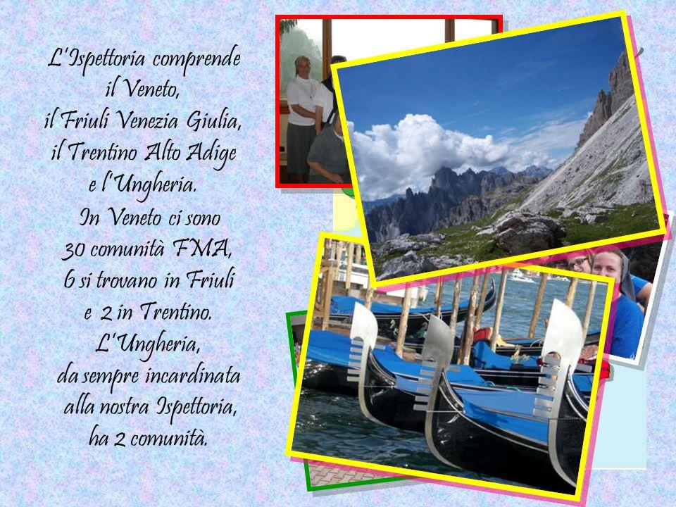 L'Ispettoria comprende il Veneto, il Friuli Venezia Giulia,