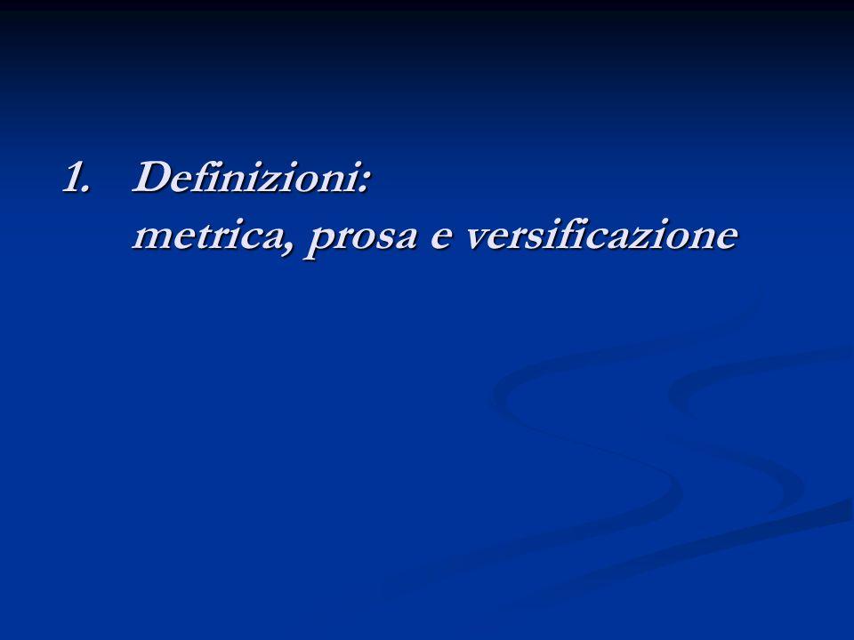 Definizioni: metrica, prosa e versificazione