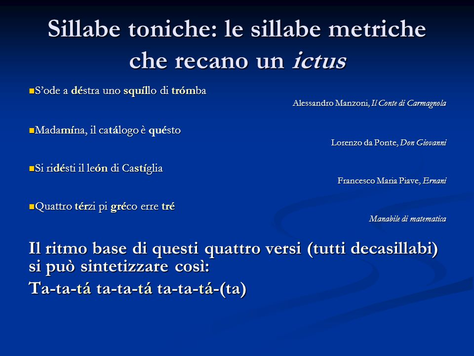 Sillabe toniche: le sillabe metriche che recano un ictus
