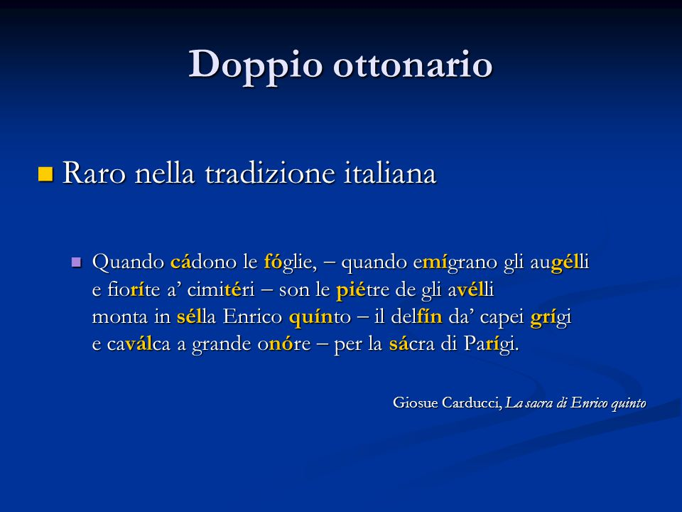 Doppio ottonario Raro nella tradizione italiana