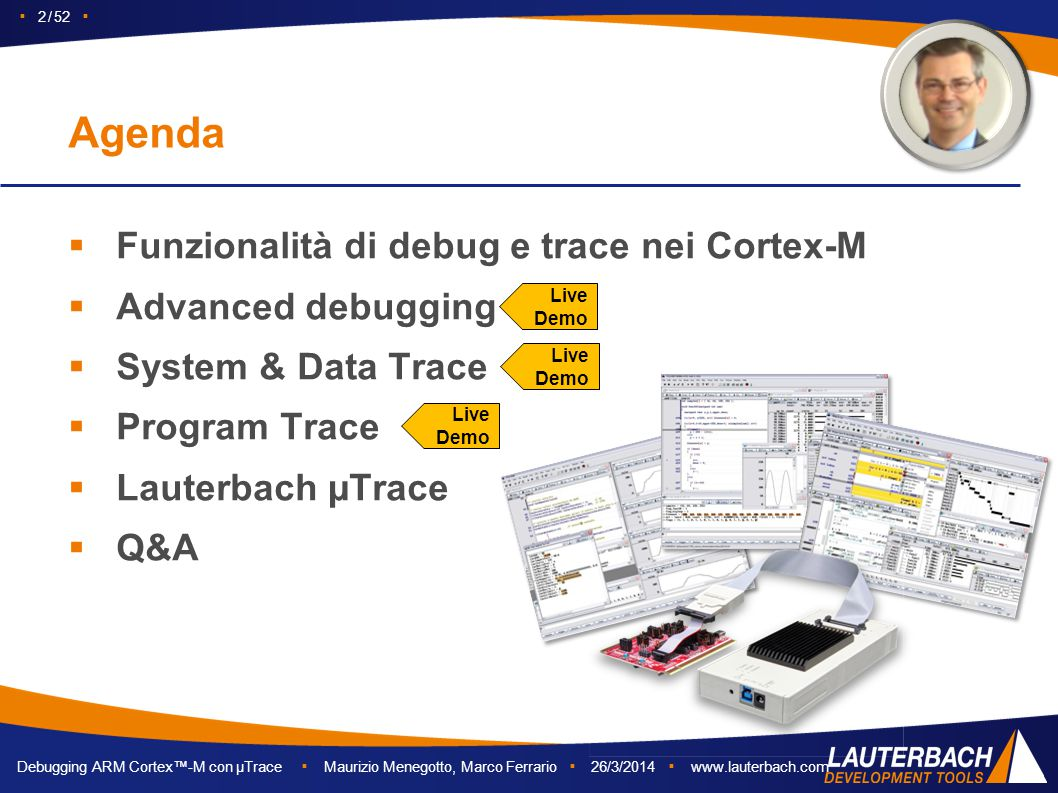 Agenda Funzionalità di debug e trace nei Cortex-M Advanced debugging