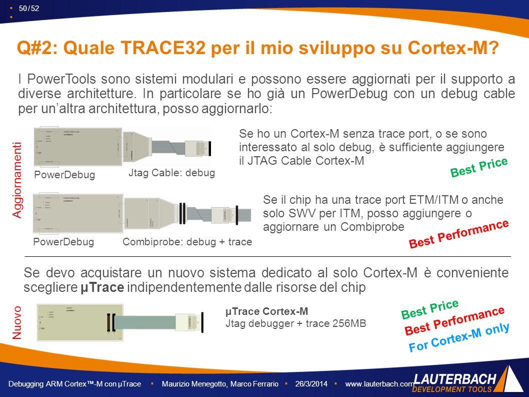 Q#2: Quale TRACE32 per il mio sviluppo su Cortex-M