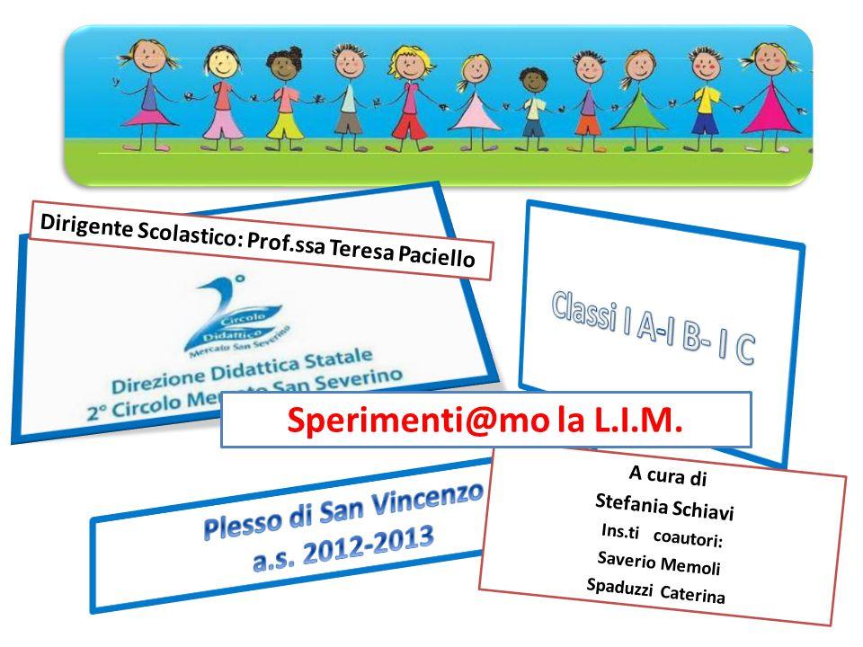 Classi I A-I B- I C Sperimenti@mo la L.I.M. Plesso di San Vincenzo