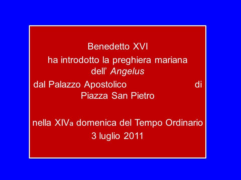 Benedetto XVI ha introdotto la preghiera mariana dell' Angelus dal Palazzo Apostolico di Piazza San Pietro nella XIVa domenica del Tempo Ordinario 3 luglio 2011