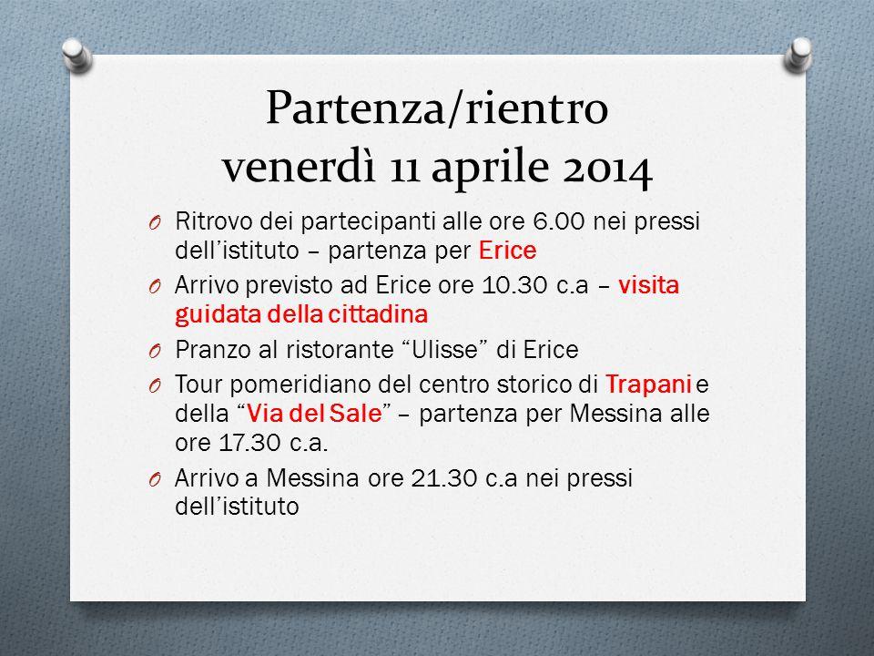 Partenza/rientro venerdì 11 aprile 2014