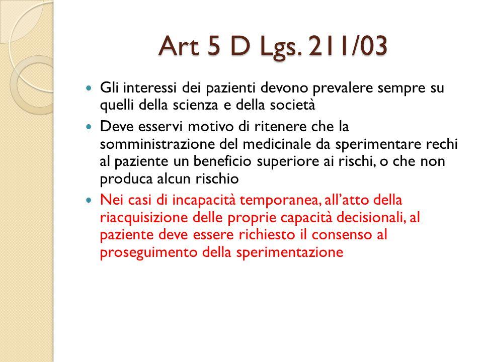 Art 5 D Lgs. 211/03 Gli interessi dei pazienti devono prevalere sempre su quelli della scienza e della società.