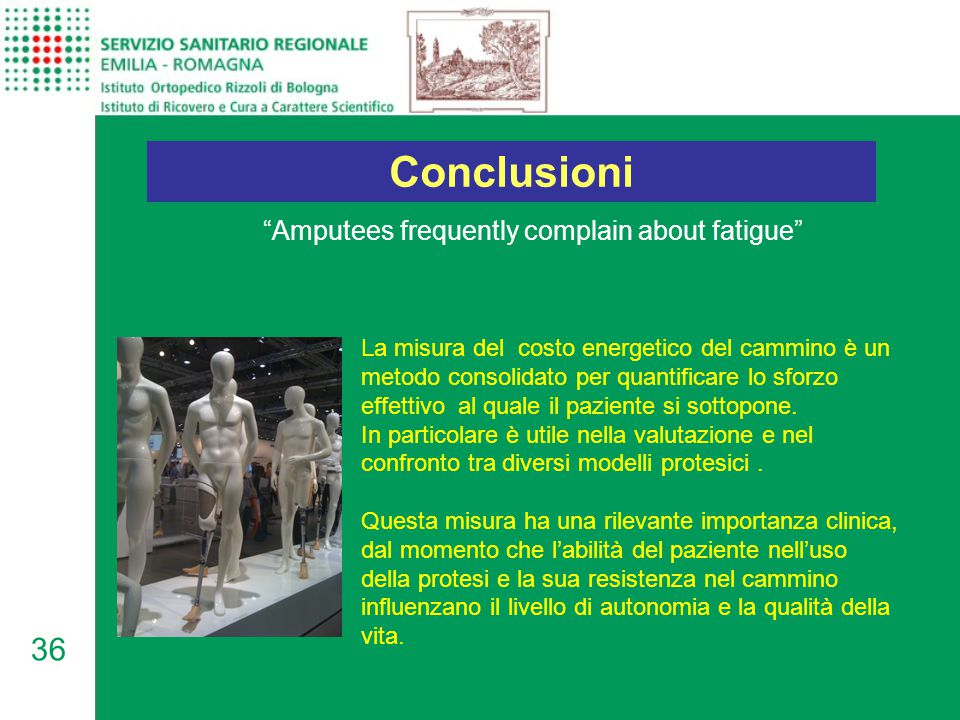 Conclusioni Amputees frequently complain about fatigue