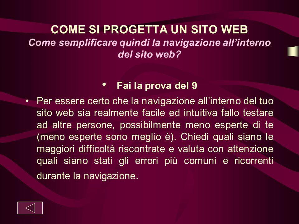 COME SI PROGETTA UN SITO WEB Come semplificare quindi la navigazione all'interno del sito web