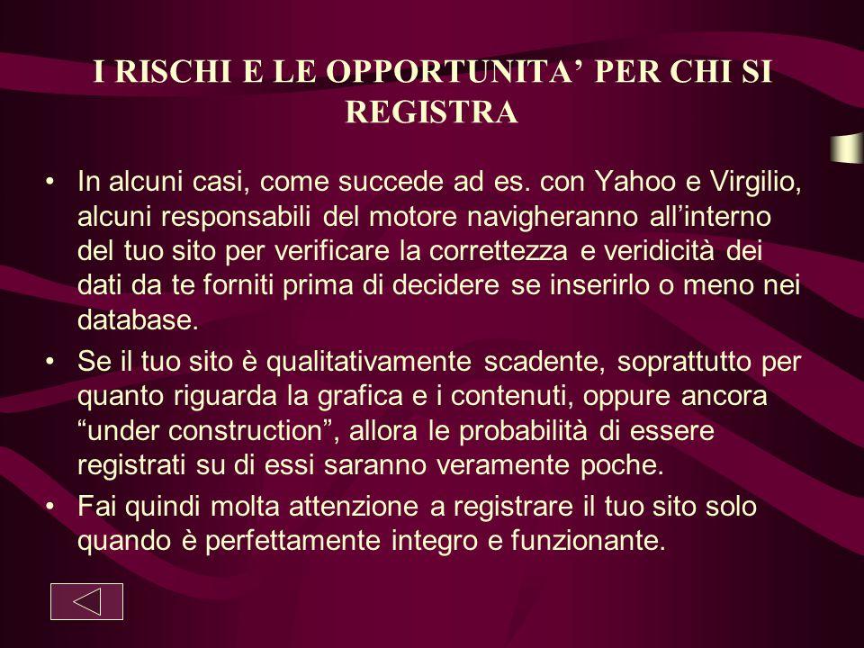 I RISCHI E LE OPPORTUNITA' PER CHI SI REGISTRA