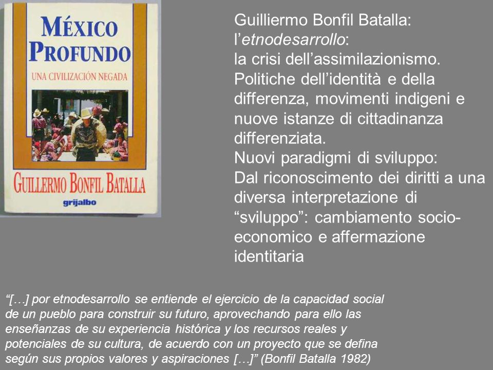 Guilliermo Bonfil Batalla: l'etnodesarrollo: