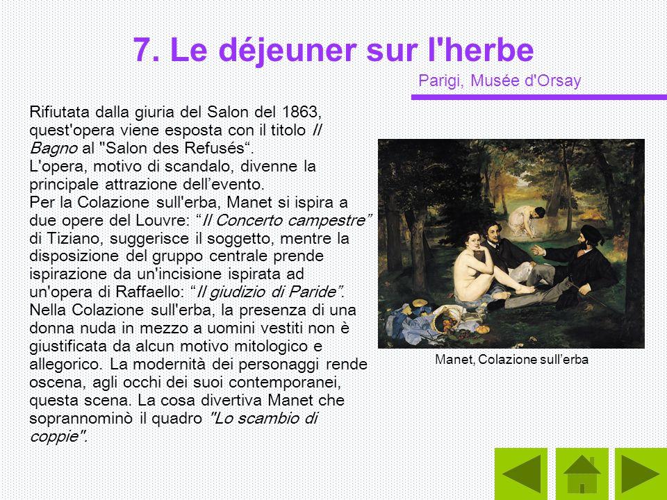 7. Le déjeuner sur l herbe Parigi, Musée d Orsay