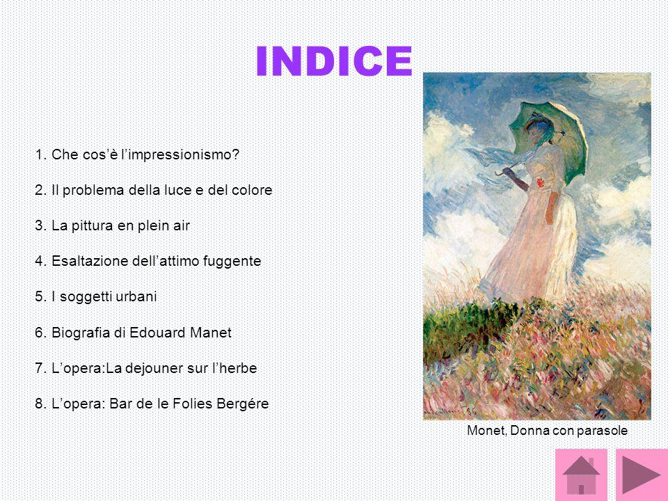 INDICE 1. Che cos'è l'impressionismo