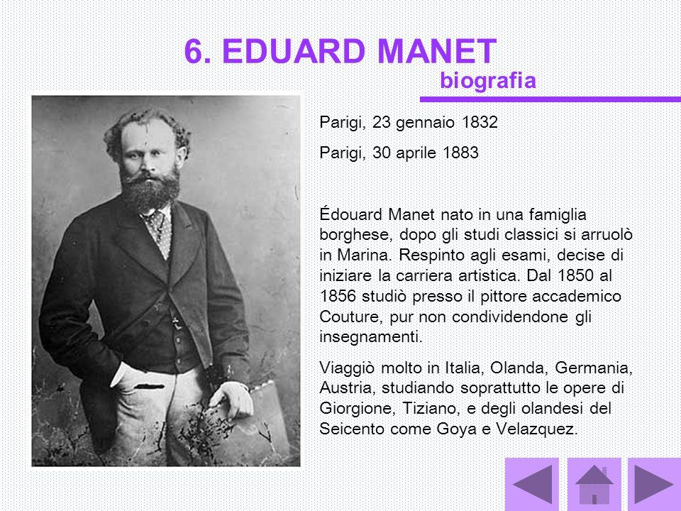 6. EDUARD MANET biografia Parigi, 23 gennaio 1832
