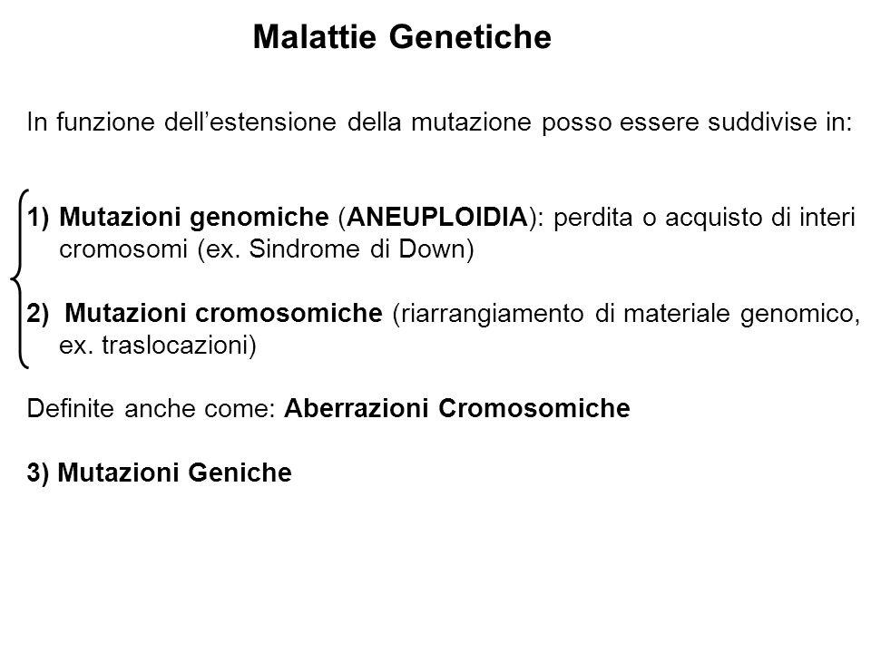 Malattie Genetiche In funzione dell'estensione della mutazione posso essere suddivise in: