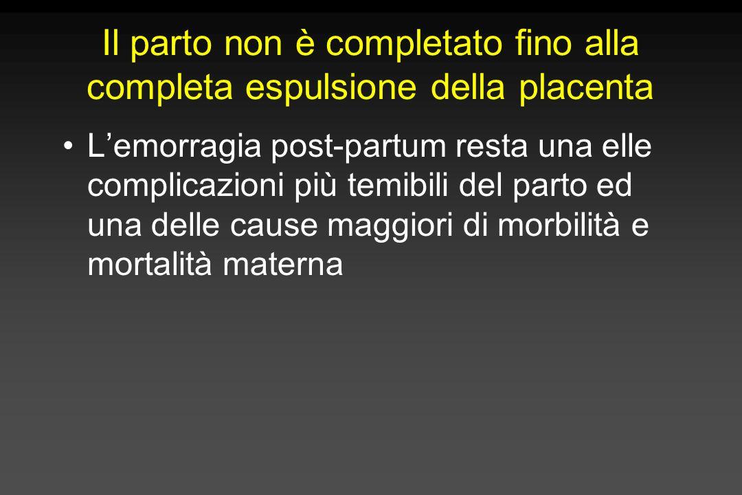 Il parto non è completato fino alla completa espulsione della placenta