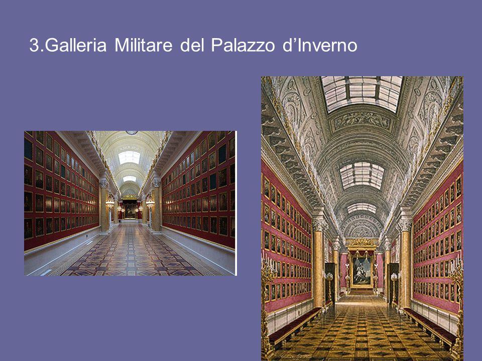 3.Galleria Militare del Palazzo d'Inverno