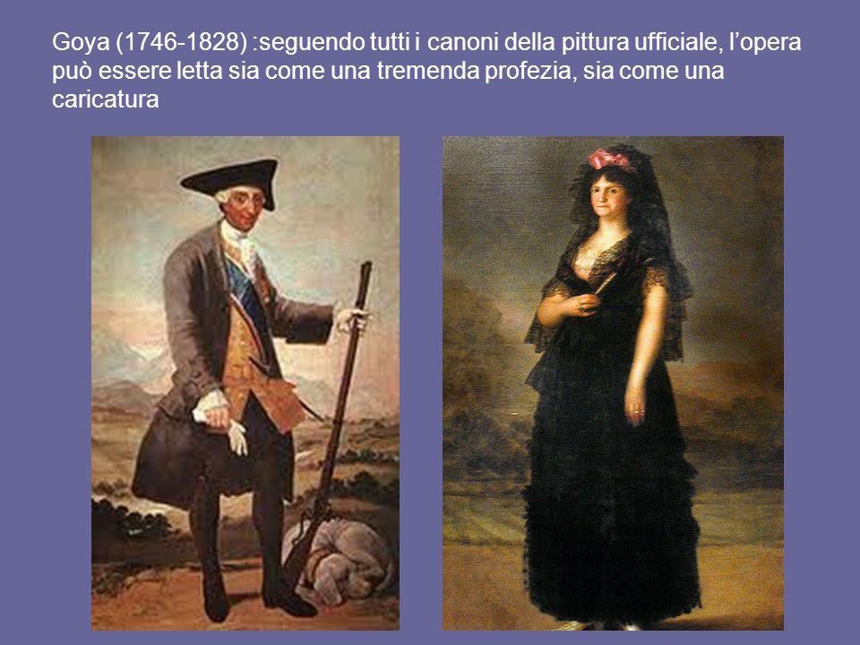 Goya (1746-1828) :seguendo tutti i canoni della pittura ufficiale, l'opera può essere letta sia come una tremenda profezia, sia come una caricatura