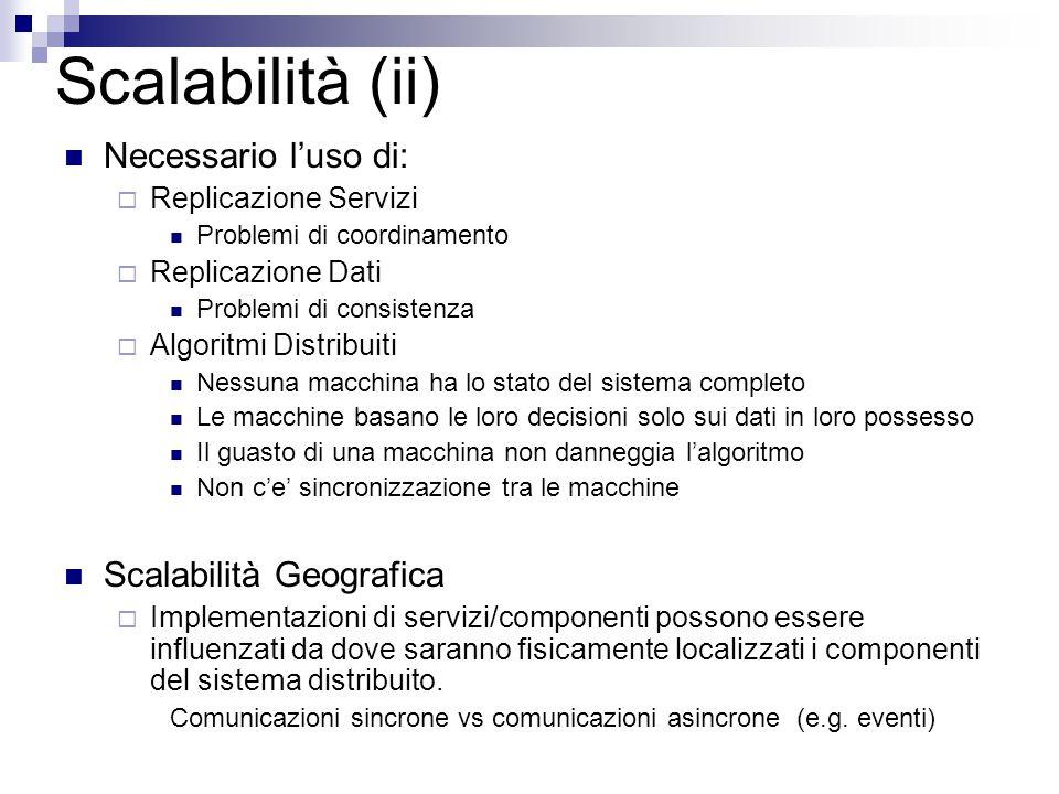 Scalabilità (ii) Necessario l'uso di: Scalabilità Geografica