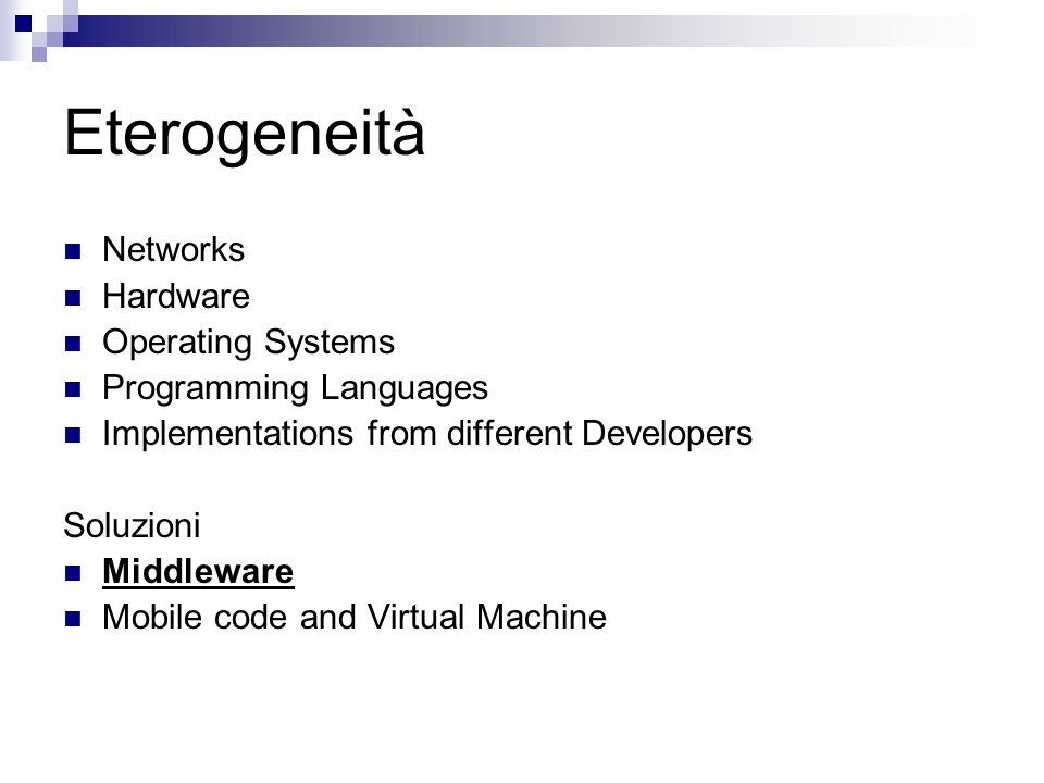 Eterogeneità Networks Hardware Operating Systems Programming Languages