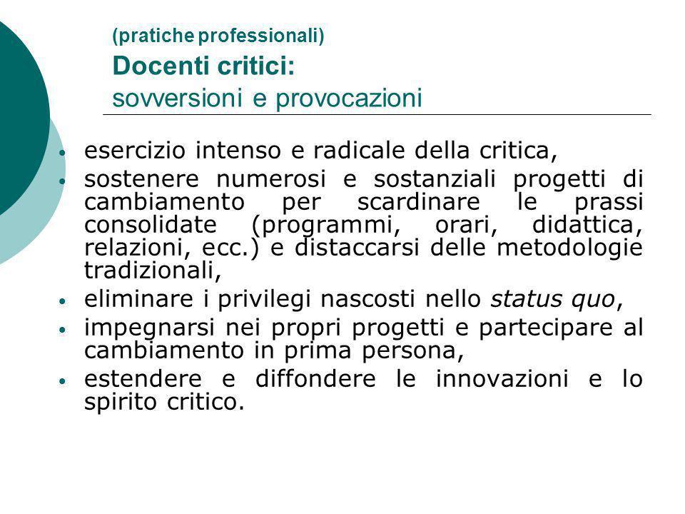 (pratiche professionali) Docenti critici: sovversioni e provocazioni