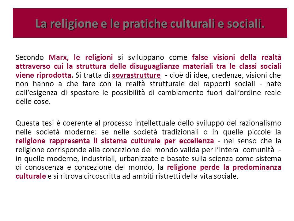 La religione e le pratiche culturali e sociali.
