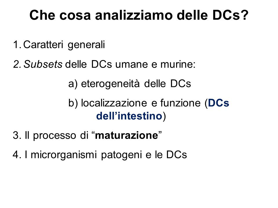 Che cosa analizziamo delle DCs