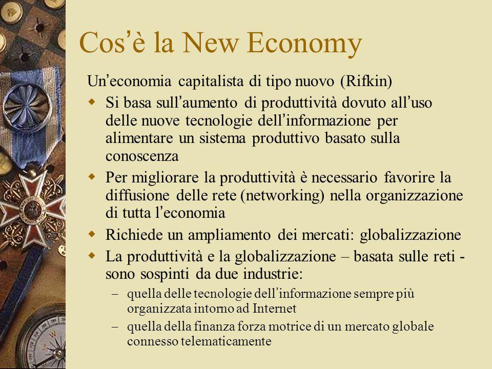 Cos'è la New Economy Un'economia capitalista di tipo nuovo (Rifkin)
