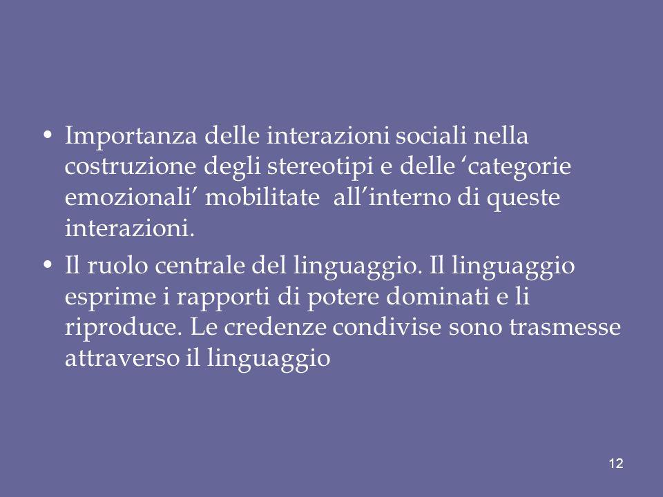 Importanza delle interazioni sociali nella costruzione degli stereotipi e delle 'categorie emozionali' mobilitate all'interno di queste interazioni.