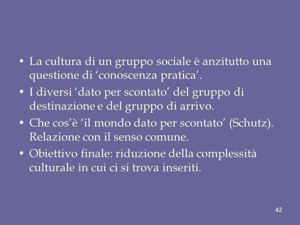 La cultura di un gruppo sociale è anzitutto una questione di 'conoscenza pratica'.