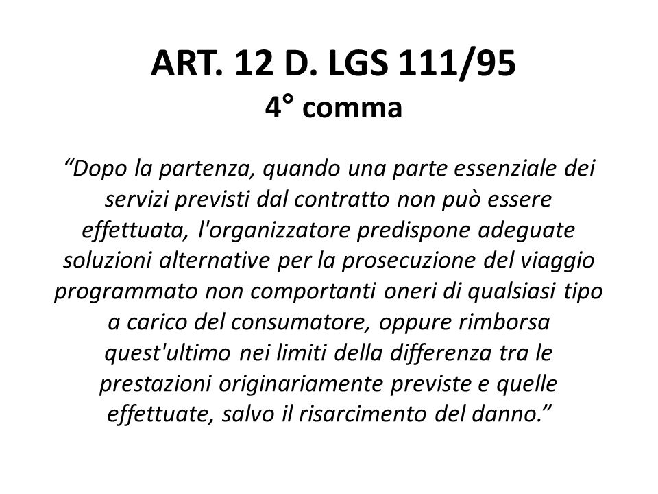 ART. 12 D. LGS 111/95 4° comma.