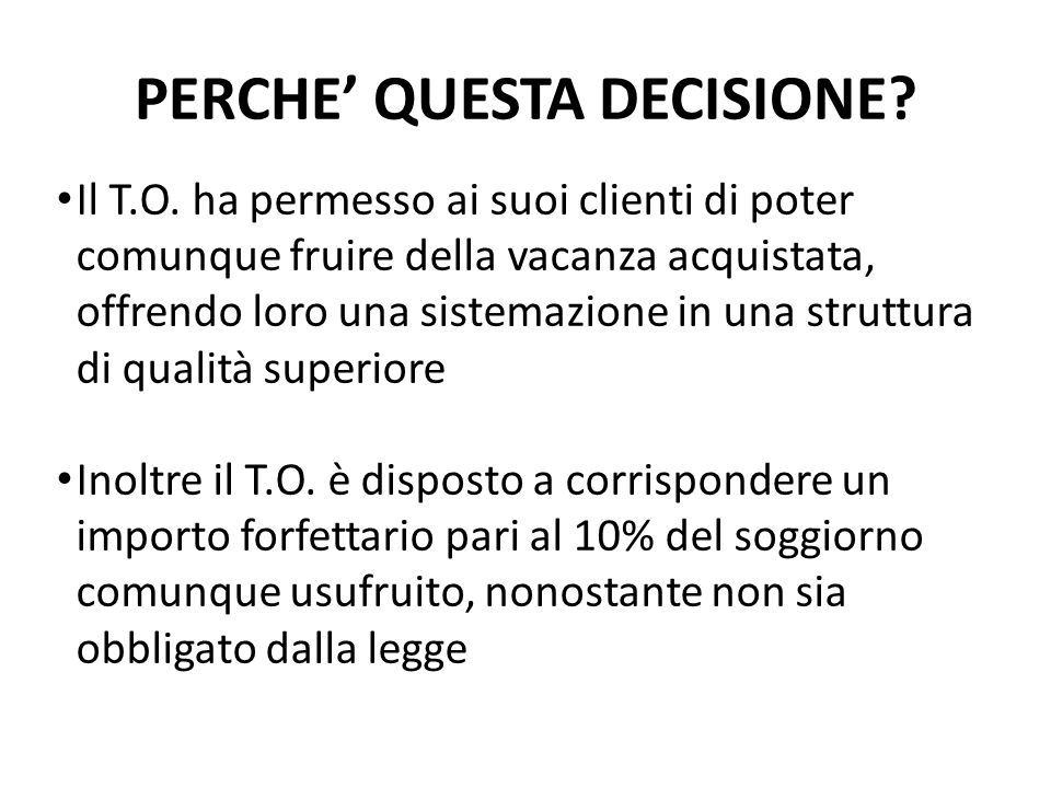 PERCHE' QUESTA DECISIONE