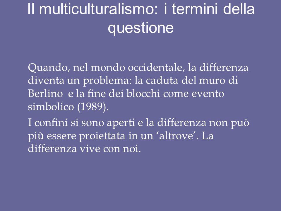 Il multiculturalismo: i termini della questione