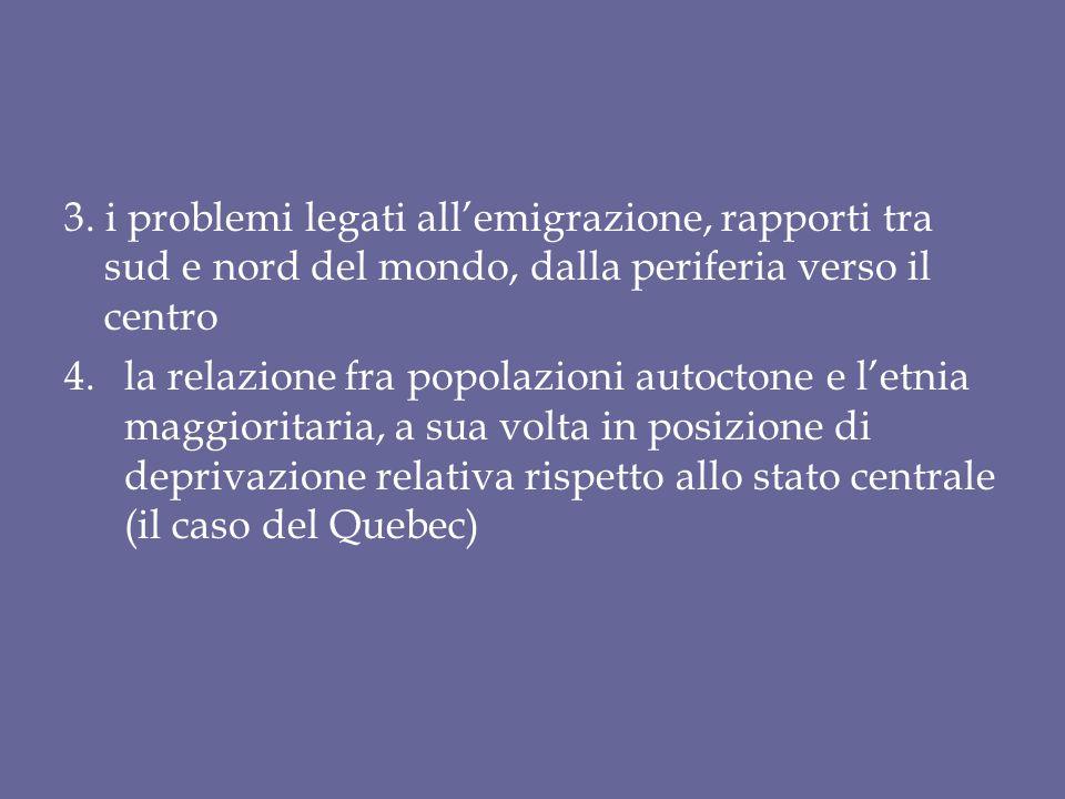 3. i problemi legati all'emigrazione, rapporti tra sud e nord del mondo, dalla periferia verso il centro