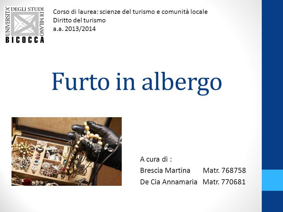 A cura di : Brescia Martina Matr. 768758 De Cia Annamaria Matr. 770681