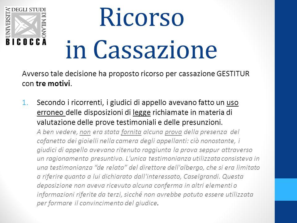 Ricorso in Cassazione Avverso tale decisione ha proposto ricorso per cassazione GESTITUR con tre motivi.