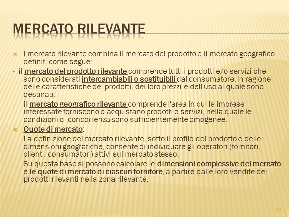 Mercato rilevante l mercato rilevante combina il mercato del prodotto e il mercato geografico definiti come segue: