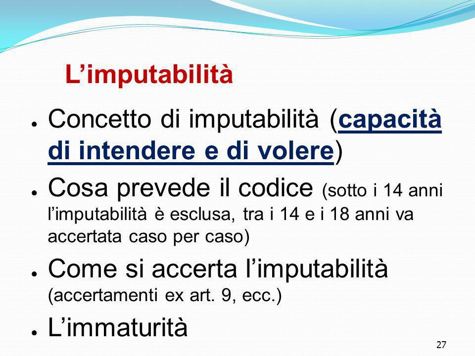 Concetto di imputabilità (capacità di intendere e di volere)