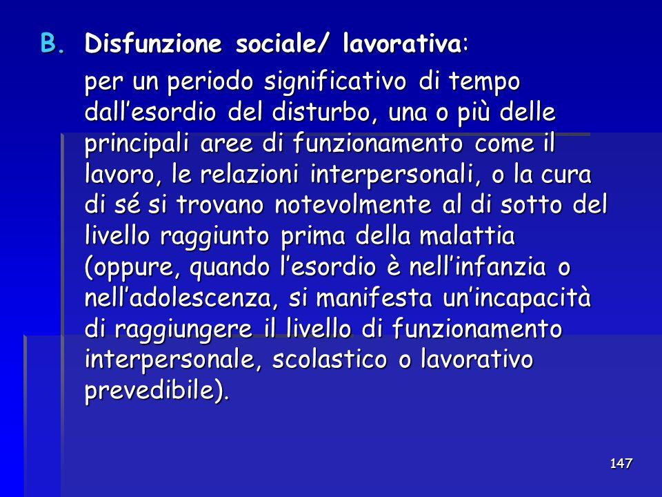 Disfunzione sociale/ lavorativa: