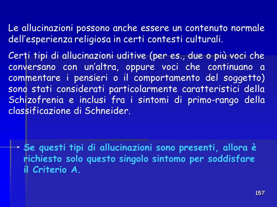 Le allucinazioni possono anche essere un contenuto normale dell'esperienza religiosa in certi contesti culturali.