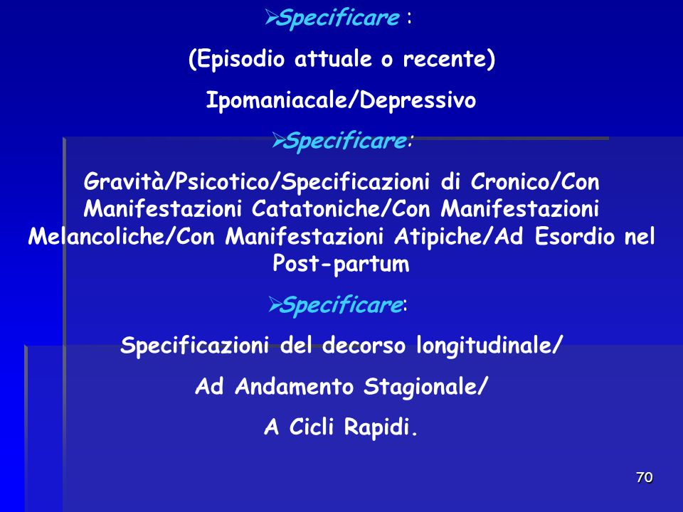 (Episodio attuale o recente) Ipomaniacale/Depressivo Specificare: