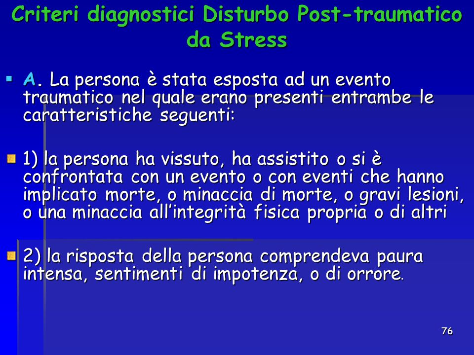 Criteri diagnostici Disturbo Post-traumatico da Stress