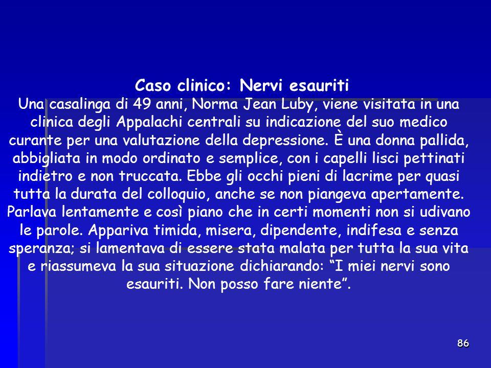 Caso clinico: Nervi esauriti