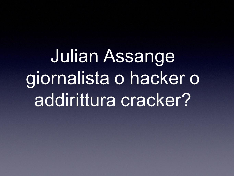 Julian Assange giornalista o hacker o addirittura cracker